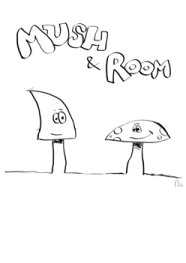 Mush and Room
